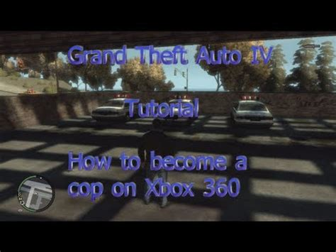 Grand Theft Auto IV - How to Become a Cop 2013 (Xbox 360